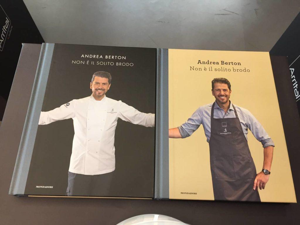 """La doppia copertina di """"non è il solito brodo"""", il libro di ricette scritto da Andrea Berton per Mondadori e in collaborazione con Arrital"""