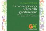 Global Kitchen: la cucina domestica nell'era della globalizzazione